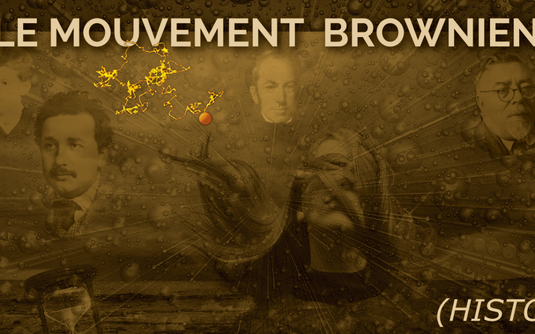 Le mouvement Brownien (Histo)