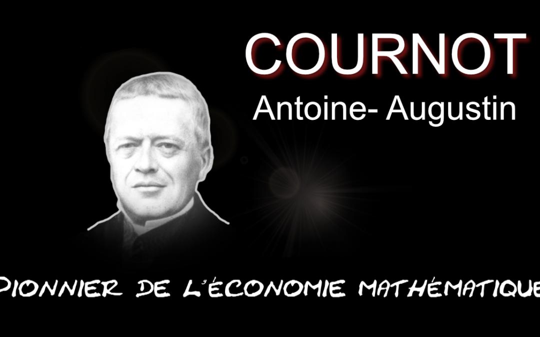Cournot, pionnier de l'économie mathématique