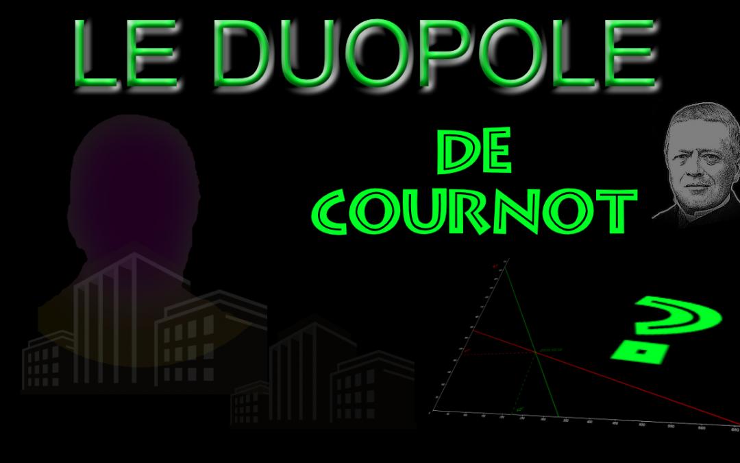 Le Duopole de Cournot : modèle et généralisation à N firmes